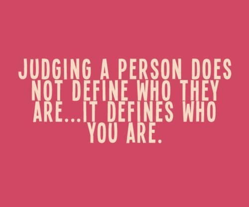 Judging People Quotes quotes on judging people   Being A Thinkaholic Judging People Quotes
