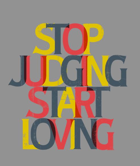 stop judging start loving