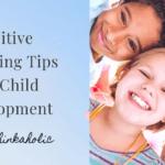 Positive parenting tips for child development