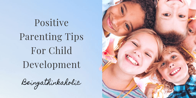 Positive parenting tips for child development
