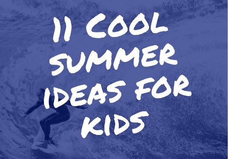 11 Fun Summer Time Activities