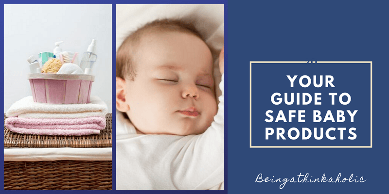 Your Guide to Safe Baby Products